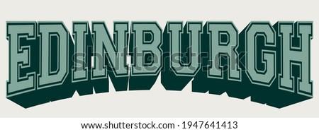Vintage college edinburgh city slogan print with retro varsity font text for man - woman tee t shirt or sweatshirt