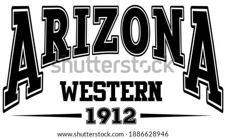 Vintage college style typography arizona western slogan print - Retro varsity text for tee - t shirt - Vector