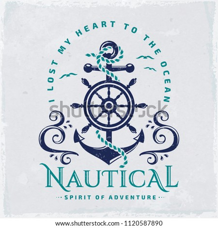 """Vintage emblem with anchor, steering wheel, sea waves and quote """"I lost my heart to the ocean"""". Nautical vector banner for t-shirt design, marine label or cruise poster. Grunge background."""