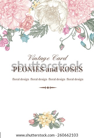 Vintage floral card with garden flowers. Peonies, roses, sweet peas, bell. Romantic background. Vector illustration.
