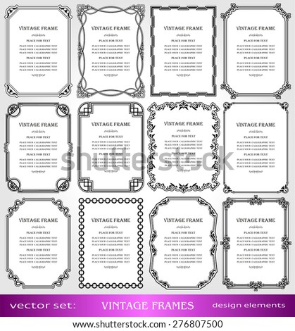 Vintage frames and borders set, calligraphic, victorian, art ornamental photo frames, retro design elements and page decoration, decor for old style books, greetings and invitations