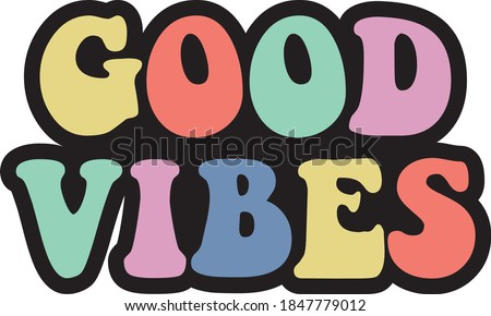 Vintage good vibes slogan illustration with pastel colors rainbow - Retro groovy hippie graphic text vector print for girl tee / t shirt and sticker