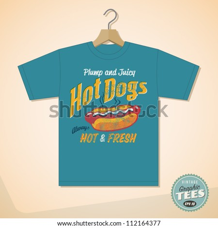 Vintage Graphic T-shirt design - Hot Dogs - Vector EPS10. Grunge effects can be easily removed for a cleaner look.