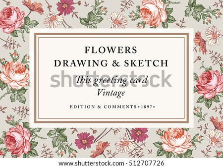 Vintage greeting invitation card, blooming realistic flowers. Frame, label baroque. Drawing engraving. Freehand. Beautiful Chamomile, Rose, victorian wildflowers isolated. Flora. Vector Illustration.