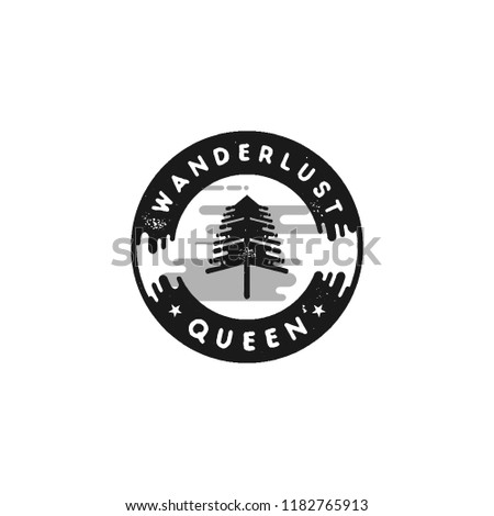 Vintage hand drawn adventure themed retro badge. Hike logo are perfect for T-Shirts, mugs, prints, branding projects, apparel design, greeting cards. Wanderlust queen quote. Stock vector isolated.