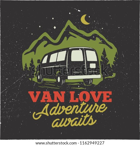 Vintage hand drawn camp logo badge. Van love - adenture awaits quote. Happy camper in mountains concept. Perfect for T-Shirt, mug, sticker. Stock vector emblem isolated on dark background.