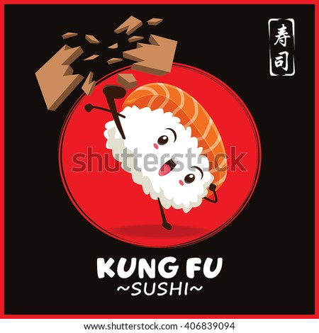 Vintage Kung Fu Sushi poster design with vector sushi character. Chinese word means sushi.