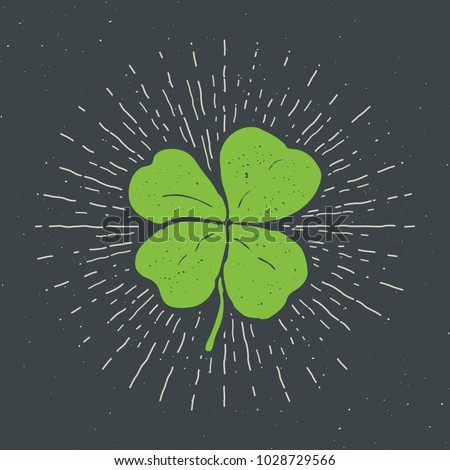 Vintage label, Hand drawn lucky four leaf clover, Happy Saint Patricks Day greeting card, grunge textured retro badge, typography design vector illustration.