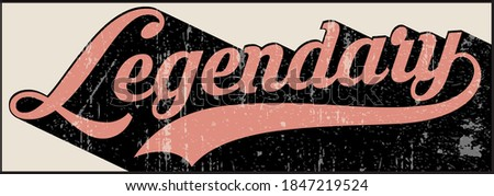 Vintage legendary slogan text illustration - Retro graphic vector print for girl tee / t shirt and poster Zdjęcia stock ©