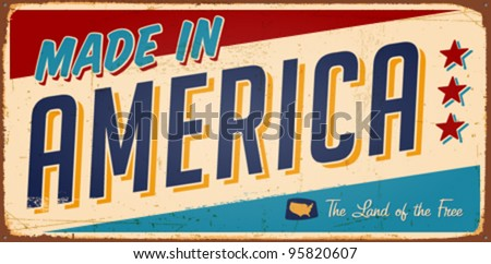 Vintage Made in America Metal Sign - Vector EPS10. Grunge effects can be easily removed.
