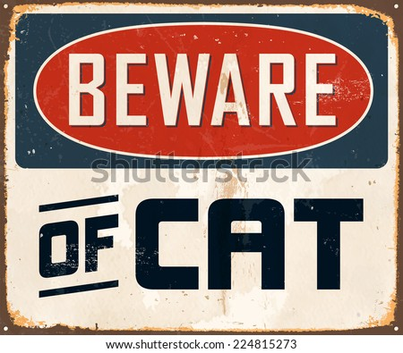 Vintage Metal Sign - Beware of Cat - Vector EPS10. Grunge effects can be easily removed for a brand new, clean design.