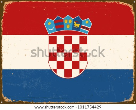 Vintage Metal Sign - Croatia Flag - Vector EPS10. Grunge scratches and stain effects can be easily removed for a cleaner look.