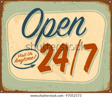 Vintage metal sign - Open 24/7 - Vector EPS10. Grunge effects can be removed.