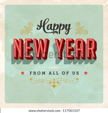 Vintage New Year's Eve Card Vector EPS10 Grunge effects can be easily removed for a brand new clean sign