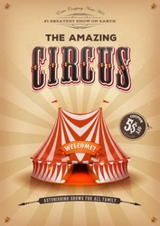 Vintage Old Circus Poster With Big Top/ Illustration of a retro and vintage brown circus holidays poster background, with marquee, white and red big top, elegant titles and grunge texture