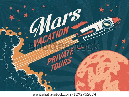 Vintage poster - rocket flies to the planet Mars. Worn texture on a separate layer.