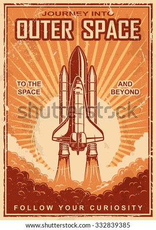 Vintage poster with shuttle launch on a grunge background. Space theme. Motivation poster.