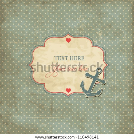 Vintage scrap nautical card with frame, anchor and hearts on polka dot background