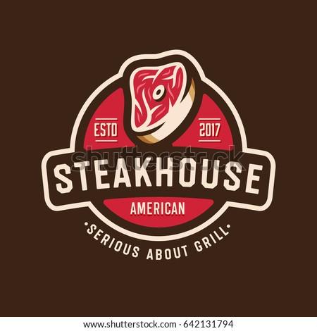 Vintage Steakhouse Logo Badge Design. Retro Grill Restaurant Emblem. Steak Graphic Vector Illustration.