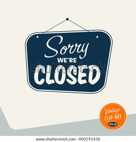 Shutterstock Vintage style Clip Art - Sorry We're Closed - Vector EPS10.