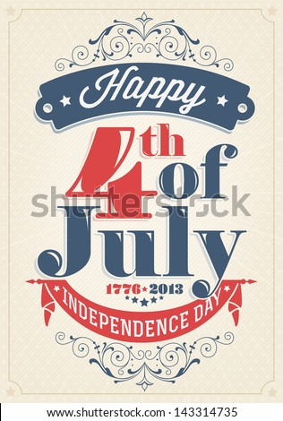 Vintage Style Independence Day poster with the wording : Happy 4th of July  1776-2013, Independence Day