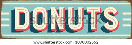 Vintage Style Vector Metal Sign - DONUTS - Grunge effects can be easily removed for a brand new, clean design.