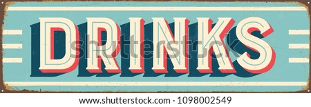 Vintage Style Vector Metal Sign - DRINKS - Grunge effects can be easily removed for a brand new, clean design.