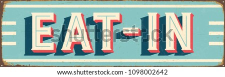 Vintage Style Vector Metal Sign - EAT-IN - Grunge effects can be easily removed for a brand new, clean design.