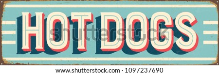 Vintage Style Vector Metal Sign - HOT DOGS - Grunge effects can be easily removed for a brand new, clean design.