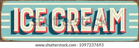 Vintage Style Vector Metal Sign - ICE CREAM - Grunge effects can be easily removed for a brand new, clean design. Stock photo ©