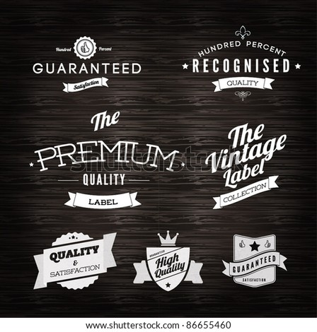 Vintage Styled Premium Quality and Satisfaction Guarantee Label  collection in white on black grungy background design.