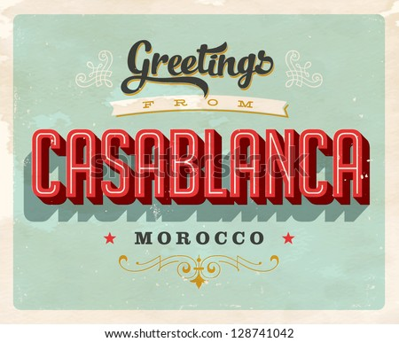 Vintage Touristic Greeting Card -Casablanca, Morocco - Vector EPS10. Grunge effects can be easily removed for a brand new, clean sign.