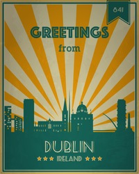 Vintage Touristic Greeting Card - Dublin, Ireland - Vector illustration. Grunge effects can be easily removed for a brand new, clean sign.