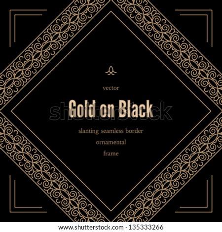 Vintage vector background, antique gold ornamental frame with slanting seamless borders on black