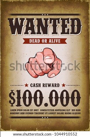 Vintage Wanted Western Poster/ Illustration of a vintage old wanted placard poster template, with dead or alive inscription, cash reward as in far west and western movies, and grunge scratched texture