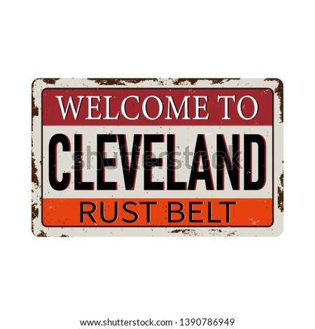 Vintage welcome to rust belt cleveland America Metal Sign - Vector