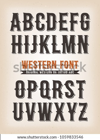 Vintage Western And Circus ABC Font/ Illustration of a set of retro western design abc typefont, also for tattoo on vintage and grunge background