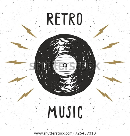 Vinyl record vintage label, Hand drawn sketch, grunge textured retro badge, typography design t-shirt print, vector illustration .