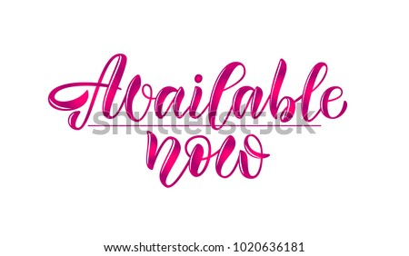 """Violet and pink vector drawn art illustration of logotype """"Available now"""" on white bakcground as feminine calligraphy for rint, sticker, Sale, Shop, catalog. Celebration vector illustration EPS 10  #1020636181"""