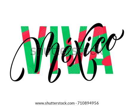 Viva Mexico lettering for Mexico Independence day in United Mexican States. Vector modern calligraphy text in red and green national flag color for celebration design #710894956
