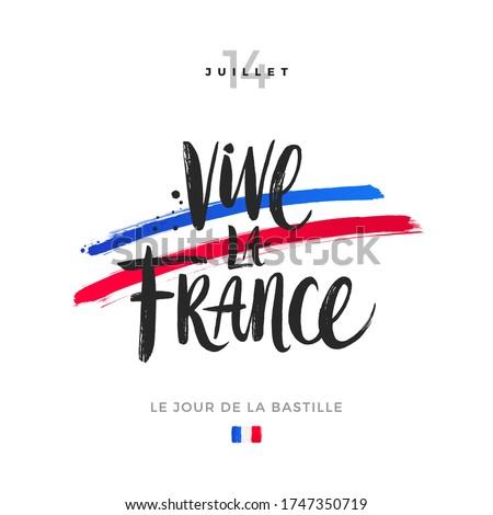 Vive la France. Bastille day vector illustration. Brush calligraphy greeting and brushstrokes in color of France flag. English translation - the 14 th of July. Long live France. Bastille day.