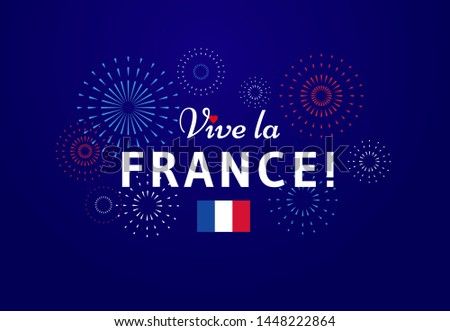 Vive la France! Greeting card design with text and fireworks for National day celebration in France. - Vector