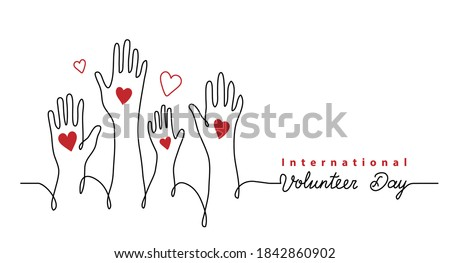 Volunteer day minimalist vector banner, poster, background with hands and hearts. One continuous line drawing with text international volunteer day.