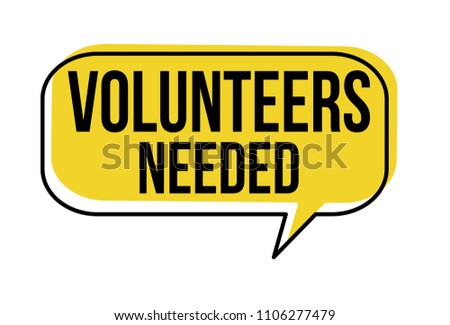 Volunteers needed speech bubble on white background, vector illustration
