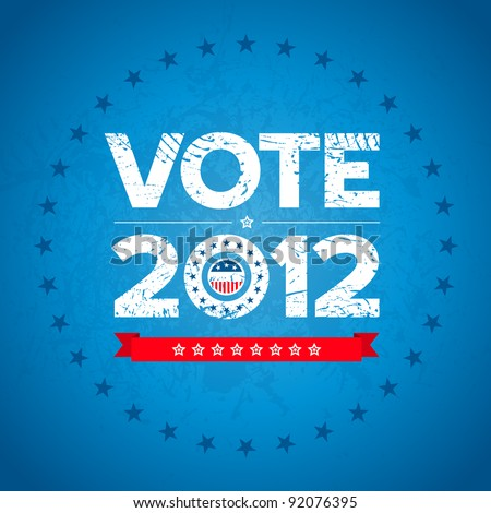 Vote election 2012 background with grunge texture