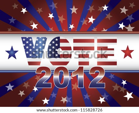 Vote Presidential Election 2012 Red White and Blue Stars Stripes Sun Rays US Flag Banner Vector Illustration