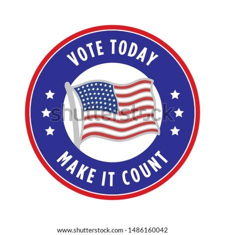 Vote Today Make It Count Badge Sticker Vector Illustration Background