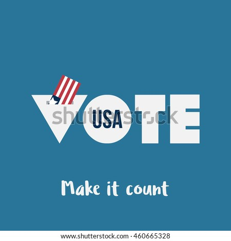 Vote USA, Make it count. Voting concept in flat typography style. American flag going inside the voting box.