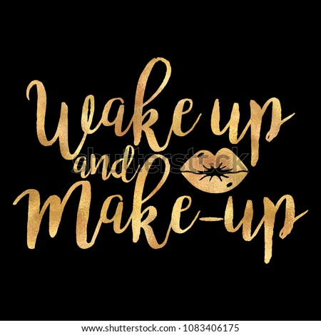 Wake and and make-up. Lettering quotes motivation for lift and happiness. Calligraphy inspirational quote. Morning motivational saying design. For postcard poster graphic or printing press.