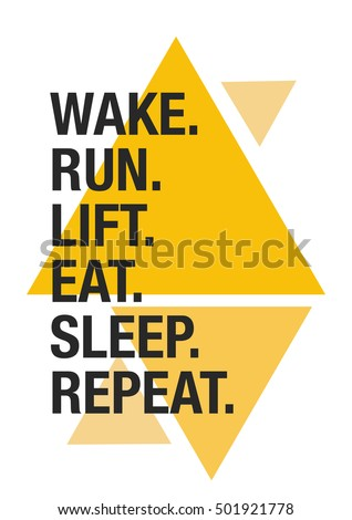 wake run lift eat sleep